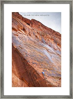 Climb To New Heights Framed Print
