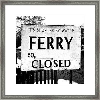 Closed | March 2018.  #ferry #closed Framed Print