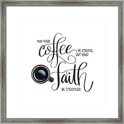 Coffee And Faith Framed Print by Nancy Ingersoll