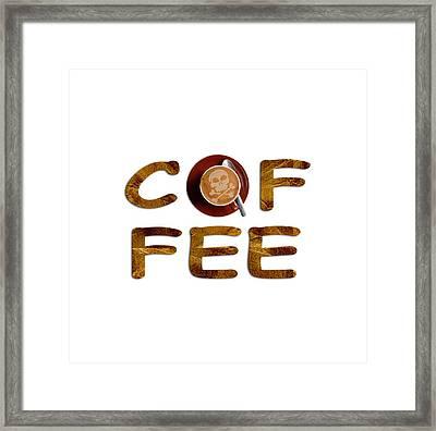 Coffee Funny Typography Framed Print by Georgeta Blanaru