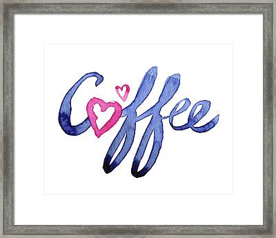 Coffee Lover Typography Framed Print by Olga Shvartsur