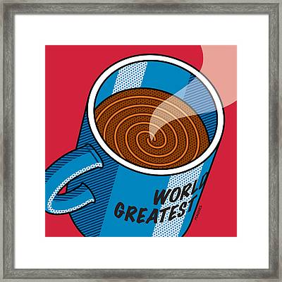 Framed Print featuring the digital art Coffee Mug World's Greatest... by Ron Magnes