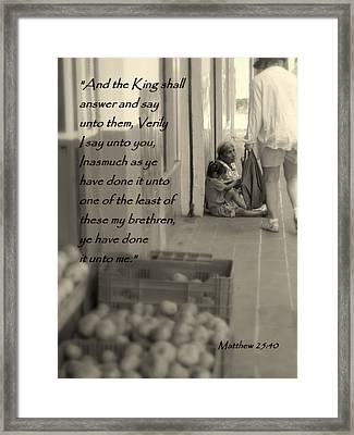 Compassion For The Poor Matthew 25 Framed Print by Cindy Wright