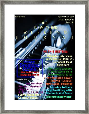 Concept Magazine Cover For The Imaginary New York Weekend Journal Of 9 March 2018. Framed Print