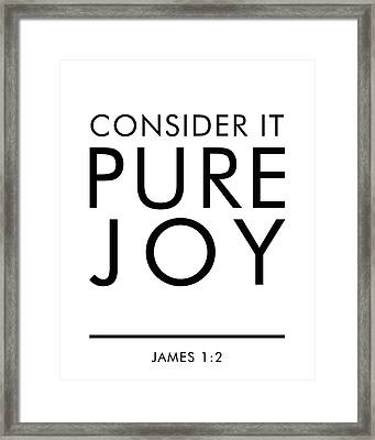 Consider It Pure Joy - James 1 2 - Bible Verses Art Framed Print