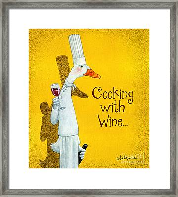 Cooking With Wine... Framed Print by Will Bullas