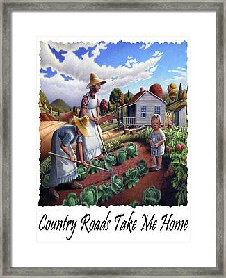 Country Roads Take Me Home - Appalachian Family Garden Country Farm Landscape 2 Framed Print
