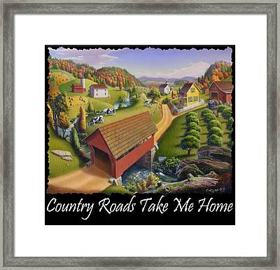 Country Roads Take Me Home T Shirt - Appalachian Covered Bridge Farm Landscape - Appalachia Framed Print by Walt Curlee