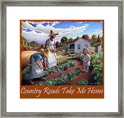 Country Roads Take Me Home T Shirt - Appalachian Family Garden Countryl Farm Landscape 2 Framed Print