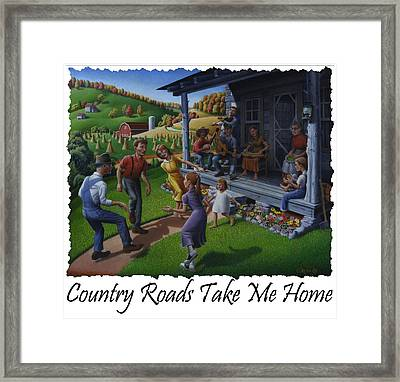 Country Roads Take Me Home T Shirt - Appalachian Mountain Music Framed Print by Walt Curlee