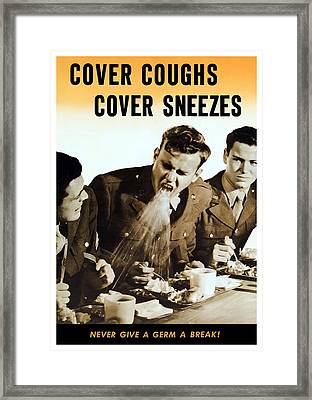 Cover Coughs Cover Sneezes Framed Print by War Is Hell Store