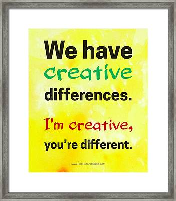 Framed Print featuring the digital art Creative Differences Quote Art by Bob Baker