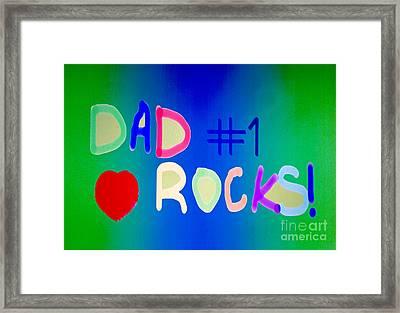 Dad Rocks Framed Print by Raul Diaz