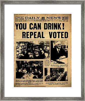 Daily News  - You Can Drink Repeal Voted Framed Print by Bill Cannon