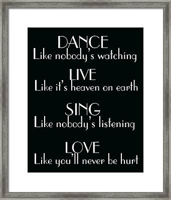 Dance Love Sing And Live Framed Print by Georgia Fowler