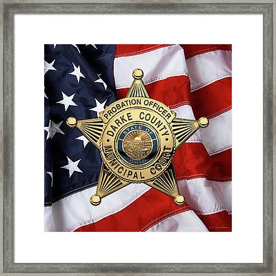 Darke County Municipal Court - Probation Officer Badge Over American Flag Framed Print by Serge Averbukh