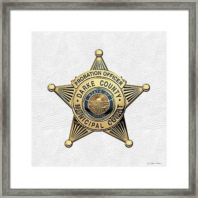 Darke County Municipal Court - Probation Officer Badge Over White Leather Framed Print by Serge Averbukh