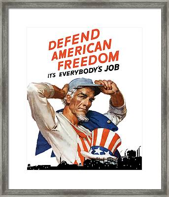 Defend American Freedom It's Everybody's Job Framed Print by War Is Hell Store