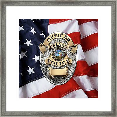 Delano Police Department - Officer Badge Over American Flag Framed Print by Serge Averbukh