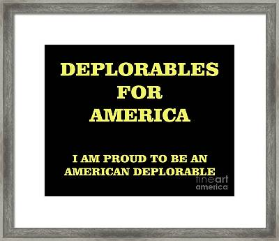 Deplorables For America-i Am Proud To Be An American Deplorable Framed Print by Flex