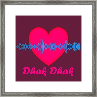 Dhak Dhak Framed Print