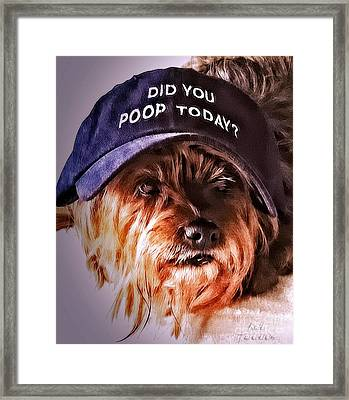 Did You Poop Today Framed Print