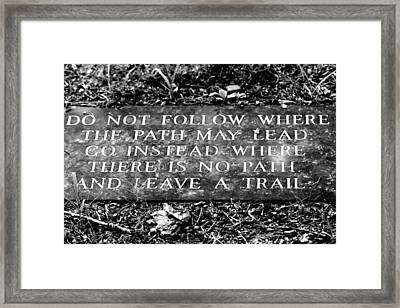 Do Not Follow Where The Path May Lead Framed Print