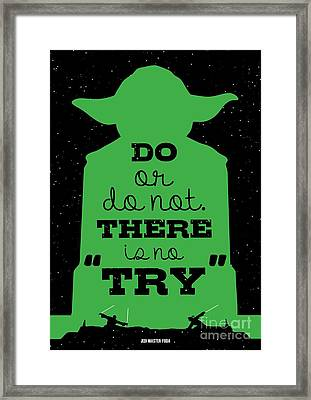 Do Or Do Not There Is No Try. - Yoda Movie Minimalist Quotes Poster Framed Print
