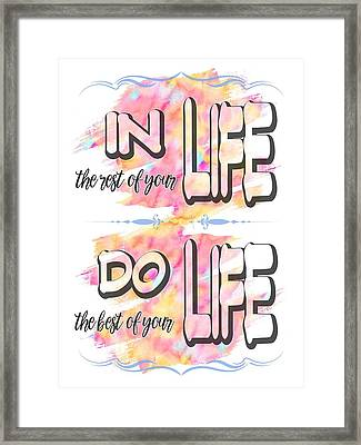Do The Best Of Your Life Inspiring Typography Framed Print by Georgeta Blanaru