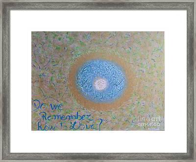 Do We Remember How To Love Framed Print by Piercarla Garusi