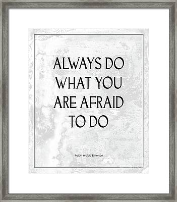 Do What You Are Afraid To Do Quote Framed Print by Kate McKenna