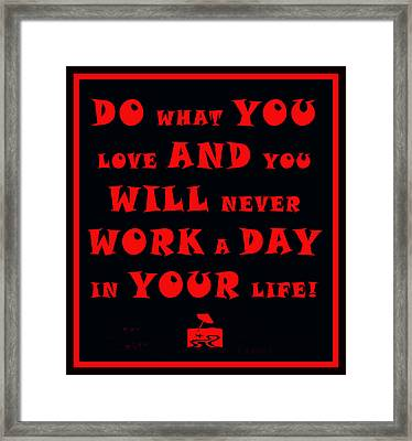 Do What You Love Framed Print by Floyd Snyder