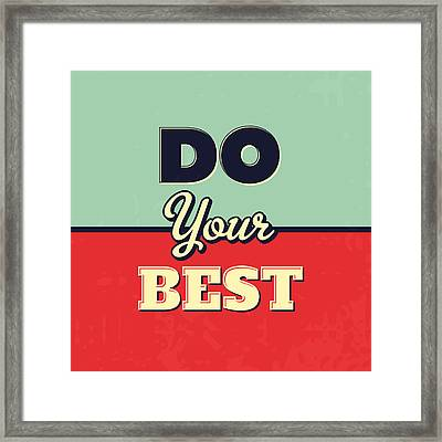 Do Your Best Framed Print by Naxart Studio