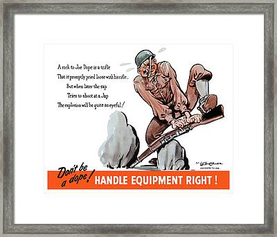 Don't Be A Dope - Handle Equipment Right Framed Print by War Is Hell Store