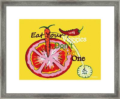Dont Be A Vegetable Framed Print
