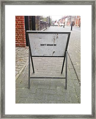 Don't Break Me Framed Print
