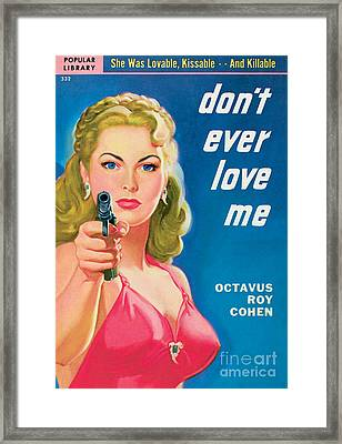 Don't Ever Love Me Framed Print
