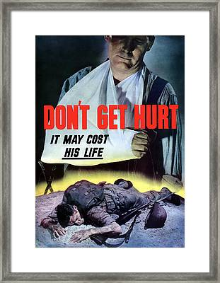Don't Get Hurt It May Cost His Life Framed Print by War Is Hell Store