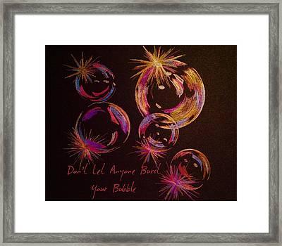 Don't Let Anyone Burst Your Bubble Framed Print by Breena Briggeman