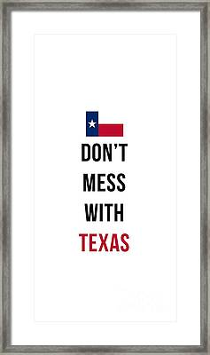 Don't Mess With Texas Phone Case Framed Print by Edward Fielding