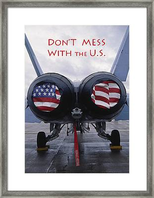Don't Mess With The U. S. Framed Print