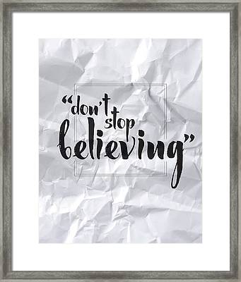 Don't Stop Believing Framed Print by Samuel Whitton