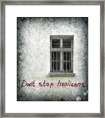 Don't Stop Hooligans Framed Print