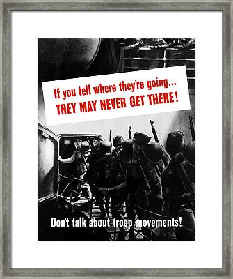 Don't Talk About Troop Movements Framed Print