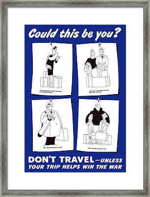 Don't Travel Unless It Helps Win The War Framed Print by War Is Hell Store