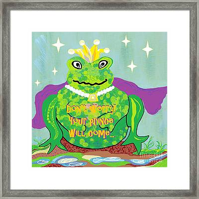 Don't Worry Your Prince Will Come Framed Print