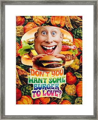 Don't You Want Some Burger Framed Print by Douglas Fromm