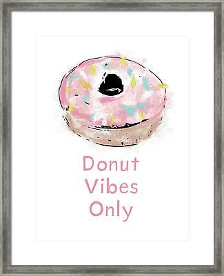 Donut Vibes Only- Art By Linda Woods Framed Print