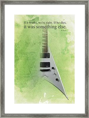 Dr House Quote And Electric Guitar On Green Background Framed Print