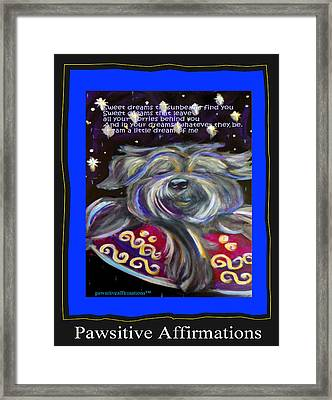 Dream A Little Dream Of Me Framed Print by Dianka Pocop-Pawsitive Affirmations